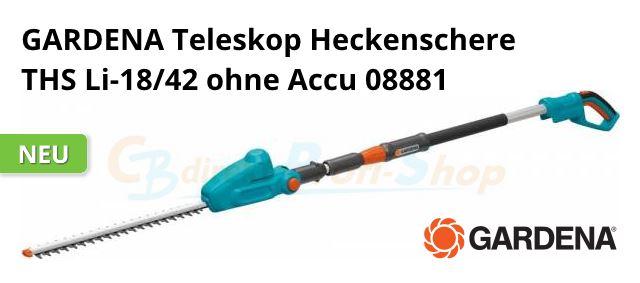 Gardena Akku-Teleskop-Heckenschere THS Li-18/42 NEU 2017