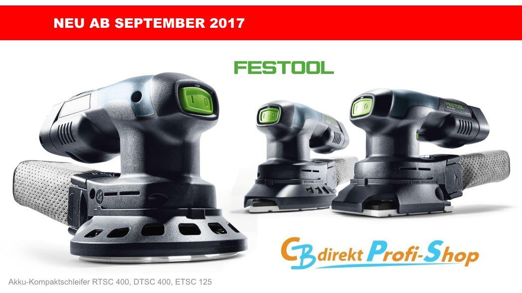 Festool Neu ab September 2017 Akku Kompaktschleifer DTSC 400 RTSC 400 und ETSC 400