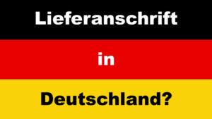 Lieferadresse in Deutschland